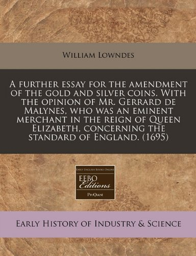 A further essay for the amendment of: William Lowndes