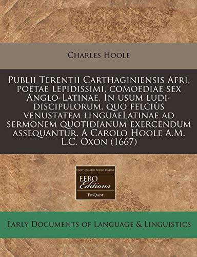 Publii Terentii Carthaginiensis Afri, Poetae Lepidissimi, Comoediae: Charles Hoole