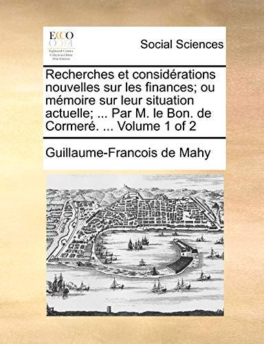 Recherches et considérations nouvelles sur les finances;: Mahy, Guillaume-Francois de