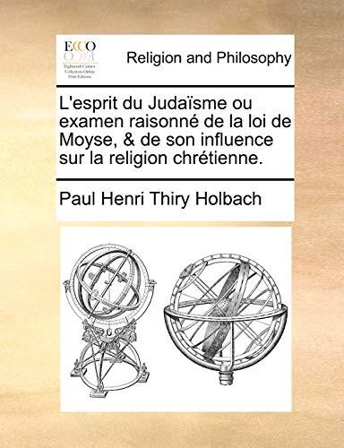 L Esprit Du Judaisme Ou Examen Raisonne: Paul Henry Thiry