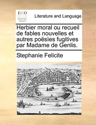 9781171372028: Herbier Moral Ou Recueil de Fables Nouvelles Et Autres Poesies Fugitives Par Madame de Genlis.