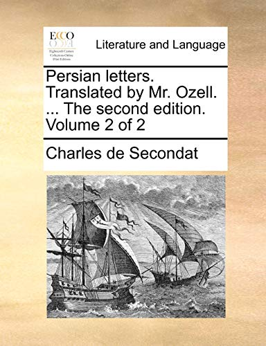 9781171372776: Persian letters. Translated by Mr. Ozell. ... The second edition. Volume 2 of 2