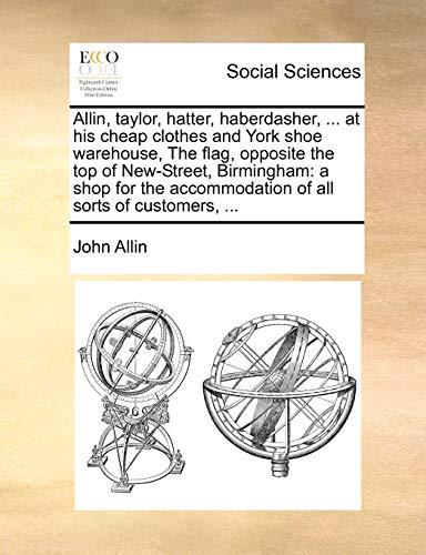 Allin, taylor, hatter, haberdasher, . at his: Allin, John