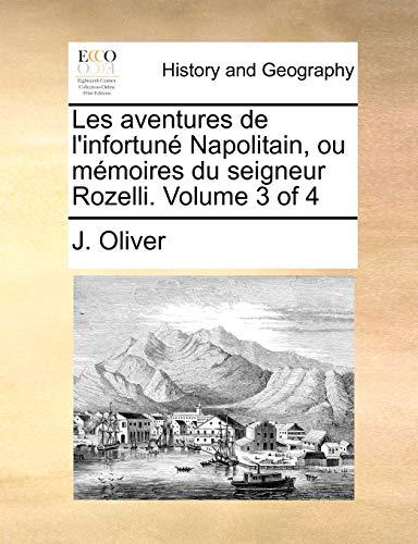 9781171373230: Les aventures de l'infortuné Napolitain, ou mémoires du seigneur Rozelli. Volume 3 of 4 (French Edition)