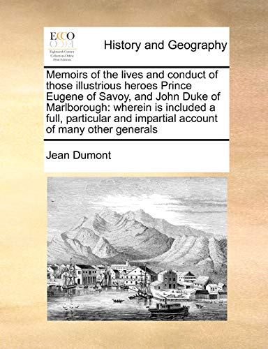 Memoirs of the lives and conduct of: Jean Dumont