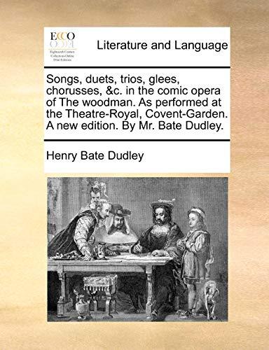 Songs, duets, trios, glees, chorusses, &c. in: Henry Bate Dudley
