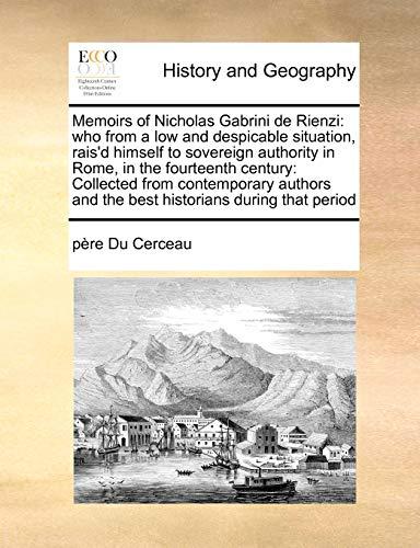 Memoirs of Nicholas Gabrini de Rienzi: who: p?re Du Cerceau