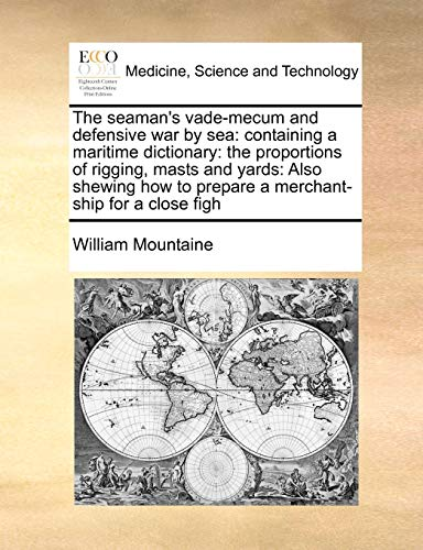 The Seaman s Vade-Mecum and Defensive War: William Mountaine