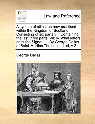 A system of stiles, as now practised: Dallas, George