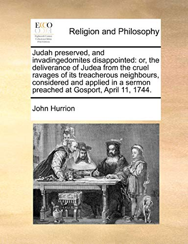 Judah Preserved, and Invadingedomites Disappointed: John Hurrion