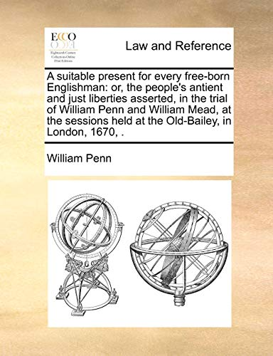 A Suitable Present for Every Free-Born Englishman: William Penn