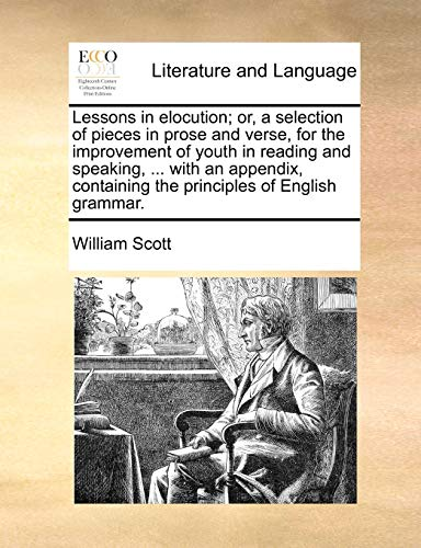 Lessons in elocution; or, a selection of: William Scott