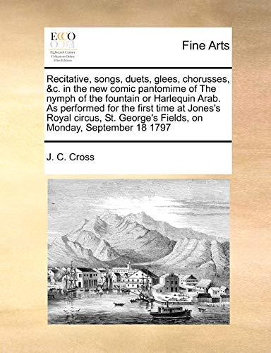 Recitative, songs, duets, glees, chorusses, &c. in: J. C. Cross