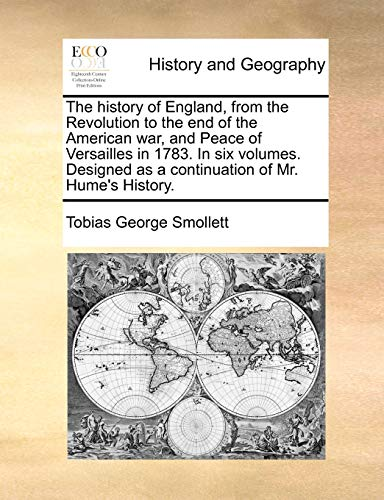 The history of England, from the Revolution: Smollett, Tobias George