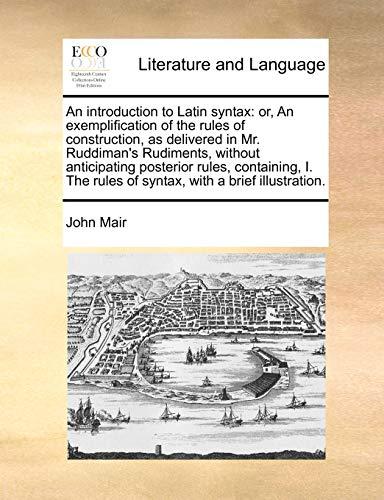 An Introduction to Latin Syntax: Or, an: John Mair