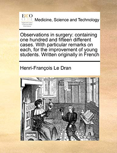 Observations in surgery: containing one hundred and: Le Dran, Henri-François