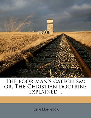 The poor man's catechism; or, The Christian doctrine explained (9781171490685) by John Mannock