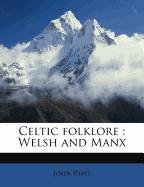 9781171502821: Celtic folklore: Welsh and Manx