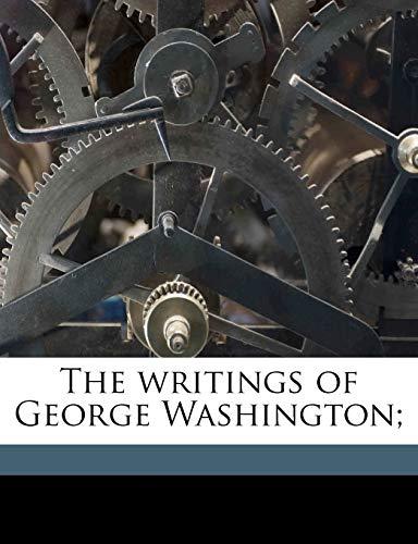 The writings of George Washington; (1171509472) by Washington, George