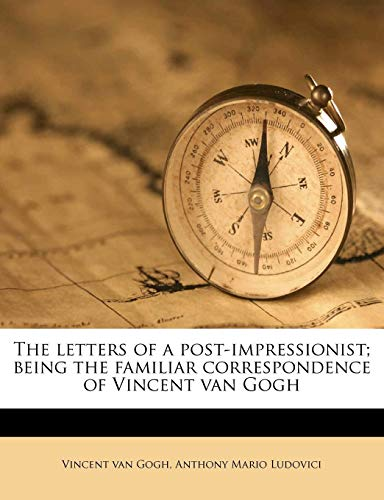 9781171513735: The letters of a post-impressionist; being the familiar correspondence of Vincent van Gogh