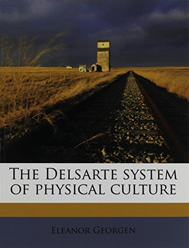 9781171516194: The Delsarte system of physical culture