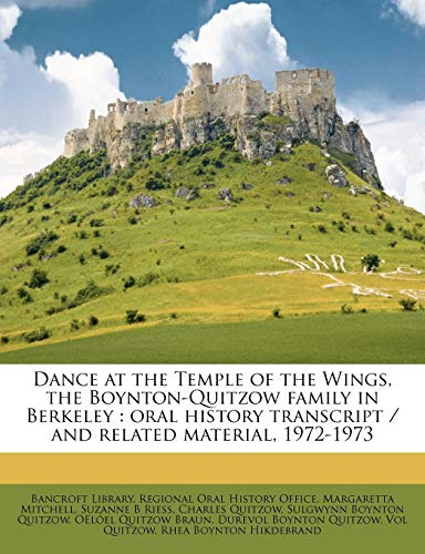 9781171522072: Dance at the Temple of the Wings, the Boynton-Quitzow family in Berkeley: oral history transcript / and related material, 1972-1973
