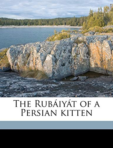 9781171525820: The Rubáiyát of a Persian kitten
