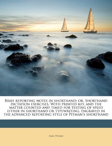 9781171527602: Brief reporting notes in shorthand; or, Shorthand dictation exercises. With printed key, and the matter counted and timed for testing of speed either reporting style of Pitman's shorthand