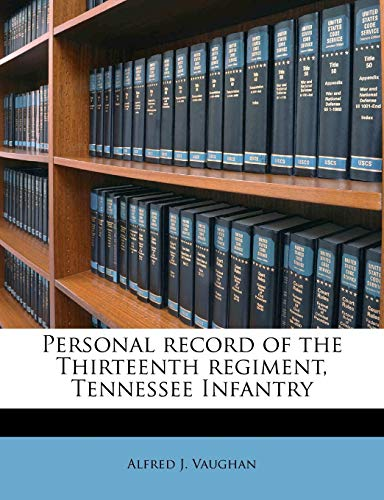 9781171528029: Personal record of the Thirteenth regiment, Tennessee Infantry