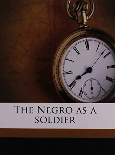 9781171568490: The Negro as a soldier