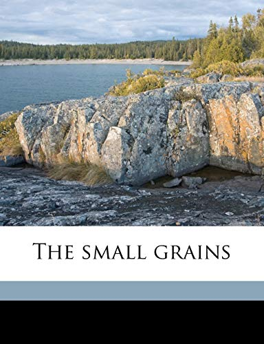 9781171581680: The small grains
