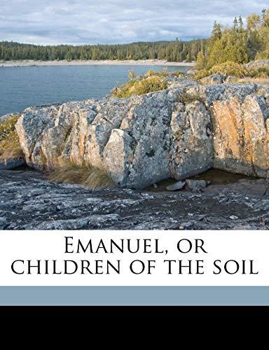 9781171594116: Emanuel, or children of the soil