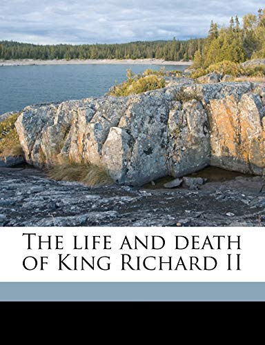 9781171596639: The life and death of King Richard II