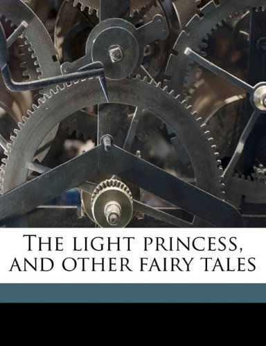9781171602446: The light princess, and other fairy tales