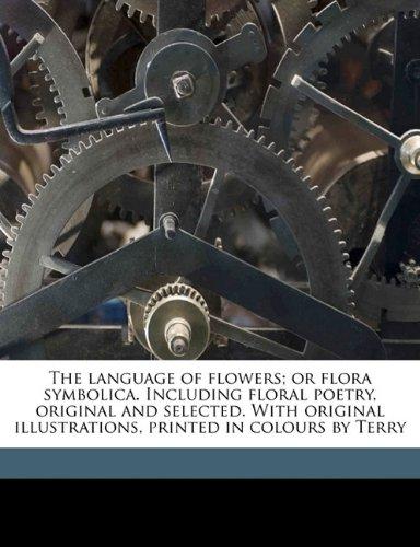 The Language of Flowers or Flora Symbolica: John Henry Ingram