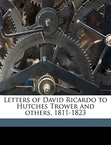 9781171653875: Letters of David Ricardo to Hutches Trower and others, 1811-1823