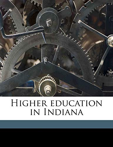 9781171659594: Higher education in Indiana