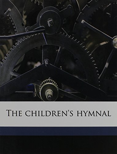 9781171664239: The children's hymnal