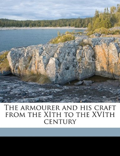 9781171664277: The armourer and his craft from the XIth to the XVIth century