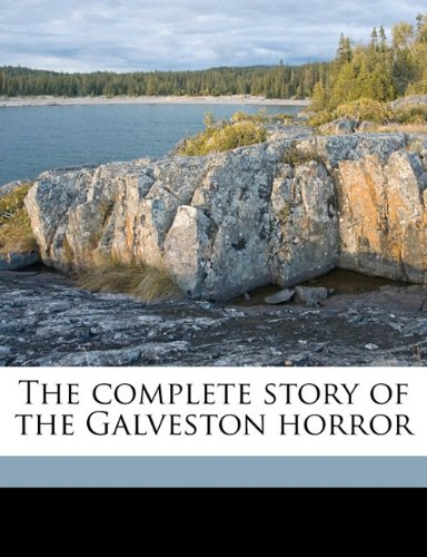 9781171688969: The complete story of the Galveston horror