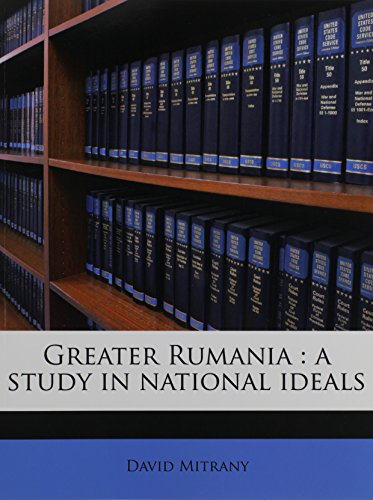 9781171701583: Greater Rumania: a study in national ideals