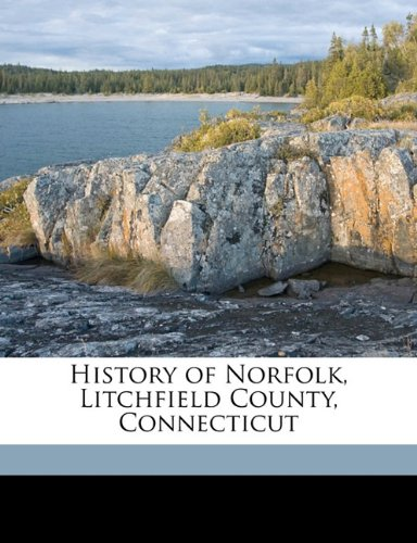 9781171722434: History of Norfolk, Litchfield County, Connecticut