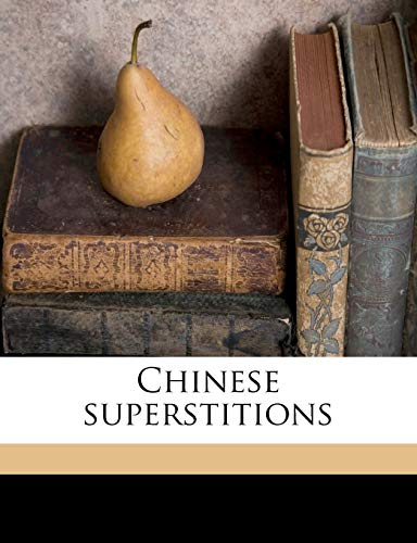 9781171745884: Chinese superstitions