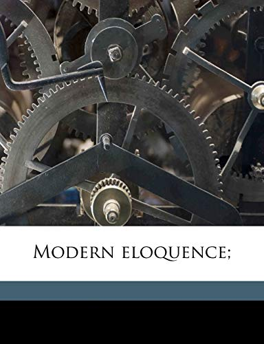 9781171758235: Modern eloquence;