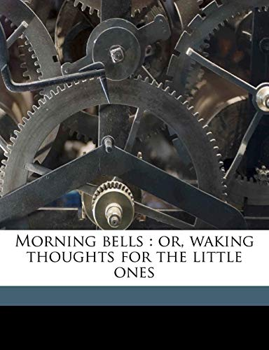 9781171758419: Morning bells: or, waking thoughts for the little ones