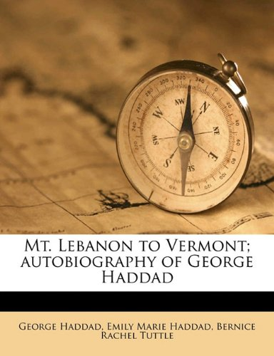 9781171777410: Mt. Lebanon to Vermont; autobiography of George Haddad