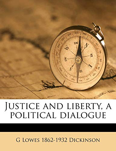 9781171782360: Justice and liberty, a political dialogue