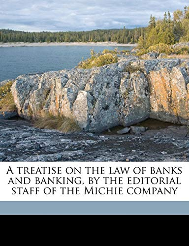 Treatise On The Law Of Banks And
