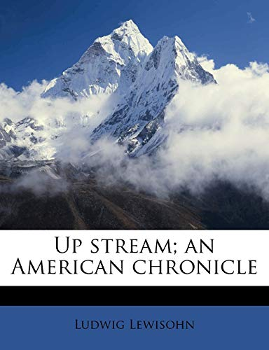 9781171799900: Up stream; an American chronicle