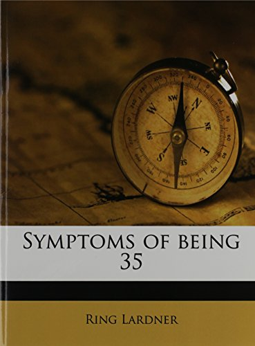 Symptoms of being 35 (1171810547) by Lardner, Ring